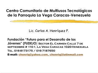 Centro Comunitario de Multiusos Tecnológicos de la Parroquia La Vega Caracas-Venezuela
