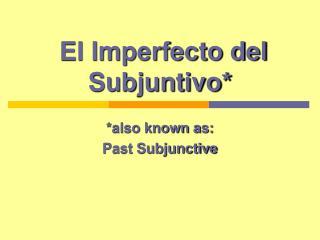 El Imperfecto del Subjuntivo*