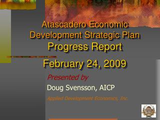 Atascadero Economic Development Strategic Plan Progress Report February 24, 2009