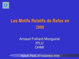 Les Motifs Relatifs de Refus en 2008
