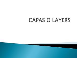 CAPAS O LAYERS