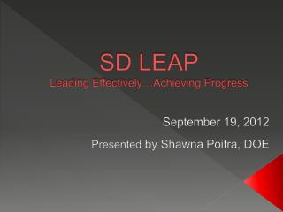 SD LEAP Leading Effectively�Achieving Progress