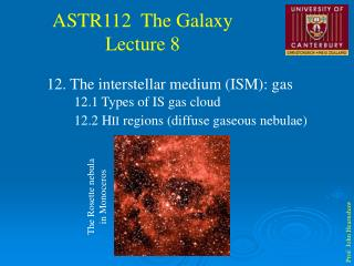 12. The interstellar medium (ISM): gas         12.1 Types of IS gas cloud         12.2 H II  regions (diffuse gaseous n