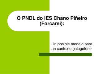 O PNDL do IES Chano Piñeiro (Forcarei):