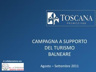 CAMPAGNA A SUPPORTO DEL TURISMO  BALNEARE  Agosto – Settembre 2011