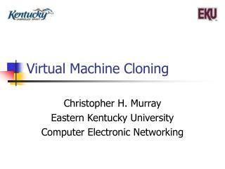 Virtual Machine Cloning