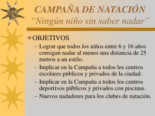 "CAMPAÑA DE NATACIÓN ""Ningún niño sin saber nadar"""