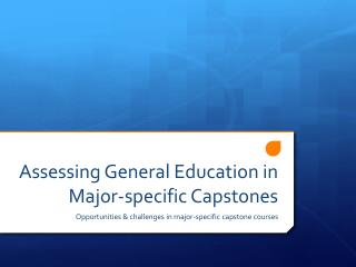 Assessing General Education in Major-specific Capstones