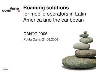 Roaming solutions for mobile operators in Latin America and the caribbean
