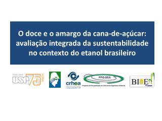 O doce e o amargo da cana-de-açúcar:  avaliação integrada da sustentabilidade no contexto do etanol brasileiro
