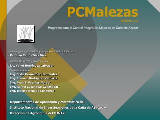 PCMalezas Versión 1. 2 Programa para el Control Integral de Malezas en Caña de Azúcar