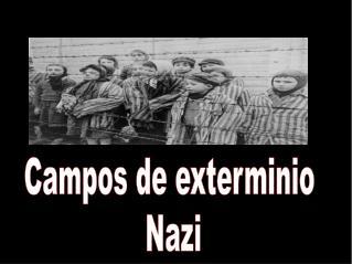 Campos de exterminio  Nazi