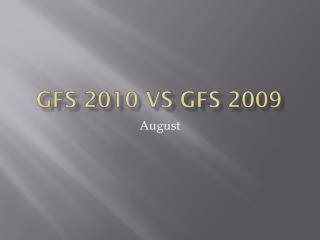 GFS 2010  vs  GFS 2009