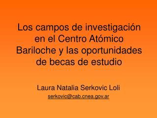 Los campos de investigación en el Centro Atómico Bariloche y las oportunidades de becas de estudio
