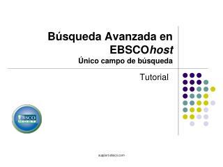 Búsqueda Avanzada en  EBSCO host Único campo de búsqueda
