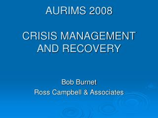 AURIMS 2008 CRISIS MANAGEMENT AND RECOVERY
