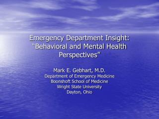 "Emergency Department Insight: ""Behavioral and Mental Health Perspectives"""