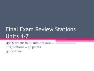 Final Exam Review Stations Units 4-7