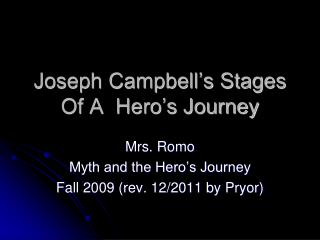 Joseph Campbell's Stages Of A  Hero's Journey