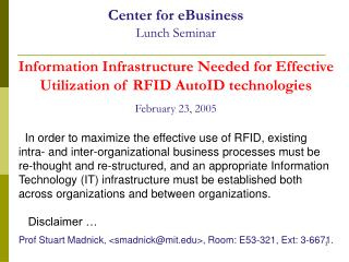 Center for eBusiness Lunch Seminar Information Infrastructure Needed for Effective Utilization of RFID AutoID technolog