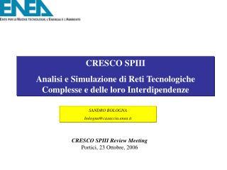 CRESCO SPIII Analisi e Simulazione di Reti Tecnologiche Complesse e delle loro Interdipendenze