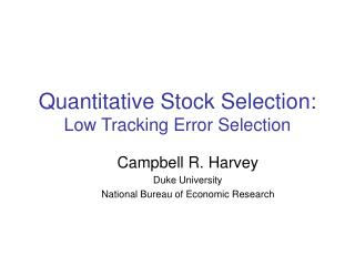 Quantitative Stock Selection: Low Tracking Error Selection