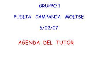 GRUPPO 1 PUGLIA   CAMPANIA   MOLISE 6/02/07