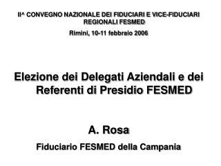 II^ CONVEGNO NAZIONALE DEI FIDUCIARI E VICE-FIDUCIARI REGIONALI FESMED Rimini, 10-11 febbraio 2006