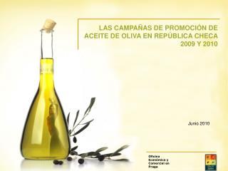 LAS CAMPAÑAS DE PROMOCIÓN DE ACEITE DE OLIVA EN REPÚBLICA CHECA 2009 Y 2010