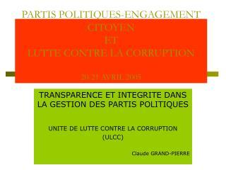 PARTIS POLITIQUES-ENGAGEMENT CITOYEN  ET  LUTTE CONTRE LA CORRUPTION 20-21 AVRIL 2005