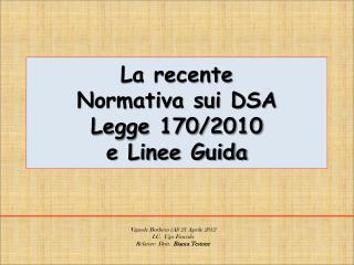 La recente  Normativa sui DSA Legge 170/2010  e Linee Guida