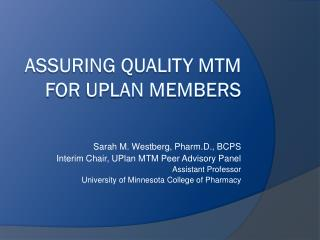 Assuring Quality MTM for  UPlan  Members