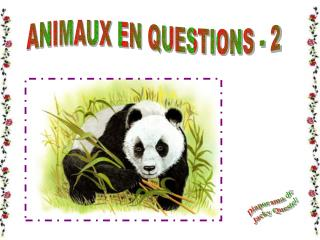 ANIMAUX EN QUESTIONS - 2