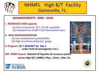 NHMFL   High B/T  Facility Gainesville, FL.