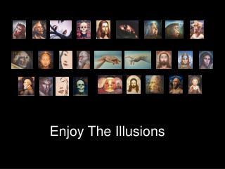 Enjoy The Illusions