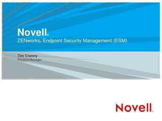 Novell ®     ZENworks ®  Endpoint Security Management (ESM) 