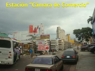 """Estación """"Cámara de Comercio"""""""