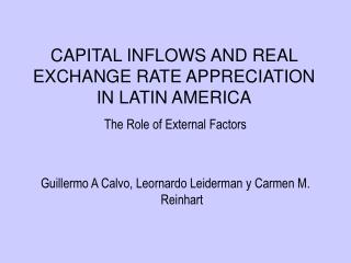 CAPITAL INFLOWS AND REAL EXCHANGE RATE APPRECIATION IN LATIN AMERICA