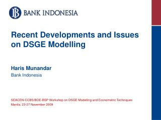 Recent Developments and Issues on DSGE Modelling