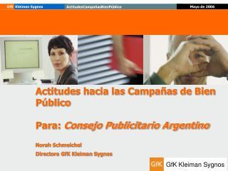 Actitudes hacia las Campañas de Bien Público Para:  Consejo Publicitario Argentino
