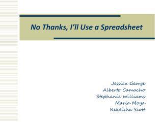 No Thanks, I'll Use a Spreadsheet