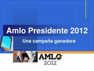 Amlo Presidente 2012