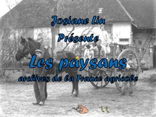 Josiane Lin Présente Les paysans archives de la France agricole