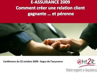 E-ASSURANCE 2009 Comment cr er une relation client  gagnante   et p renne