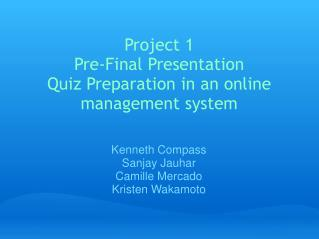 Project 1 Pre-Final Presentation Quiz Preparation in an online management system
