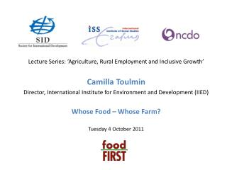 Lecture Series: 'Agriculture, Rural Employment and Inclusive Growth' Camilla  Toulmin