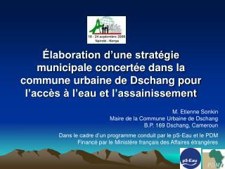 Élaboration d'une stratégie municipale concertée dans la commune urbaine de Dschang pour l'accès à l'eau et l'assainiss
