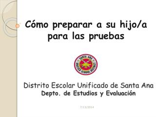 D istrito Escolar Unificado de Santa Ana Depto. de Estudios y Evaluación