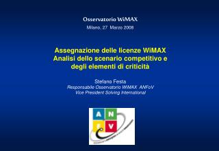 Osservatorio WiMAX Milano, 27  Marzo 2008 Assegnazione delle licenze WiMAX Analisi dello scenario competitivo e  degli