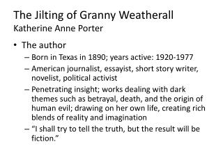 a summary of the jilting of granny weatherall by katherine anne porter The jilting of granny weatherall by katherine anne porter home / literature / the jilting of granny weatherall /  the jilting of granny weatherall summary  back next  how it all goes down  she's reminded again of the ugly jilting episode because he was the priest who was going to marry them granny's having a hard time trying to.